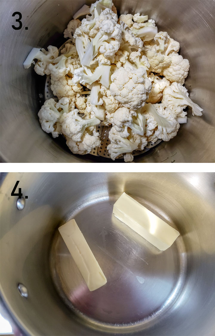 Cauliflower in large pot to steam. Butter sticks in separate pot.