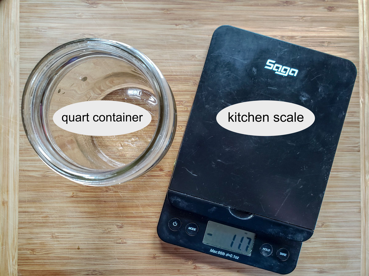 Equipment needed- quart jar and kitchen scale.