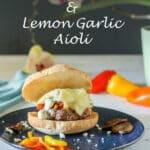 Lamb burger with feta & lemon garlic aioli