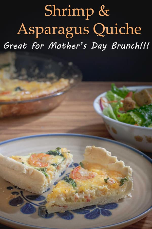 shrimp and asparagus quiche is great for Mother's Day Brunch!