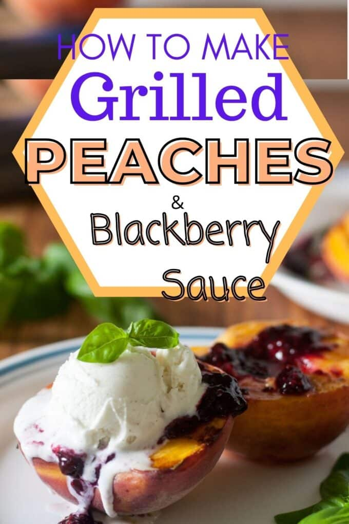 Grilled Peaches with Blackberry Sauce Pinterest Pin with text overlay