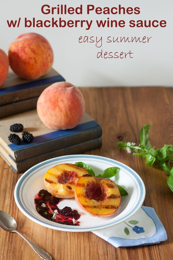 Grilled Peaches with blackberry wine sauce Pinterest image with text overlay.