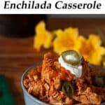 Enchilada Casserole Pinterest image