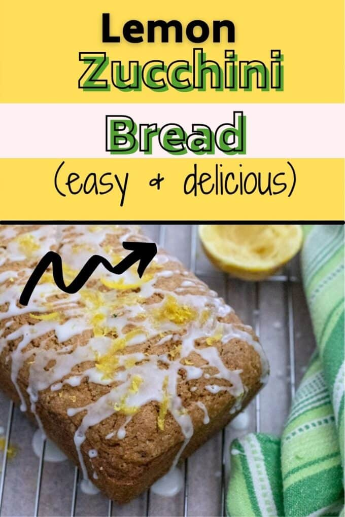 Lemon Zucchini Bread Pinterest Pin with text overlay