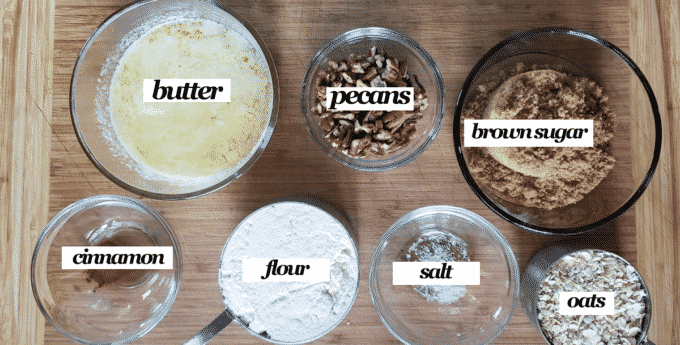 Ingredients for topping. Butter, pecans, brown sugar, cinnamon, flour, salt, oats.
