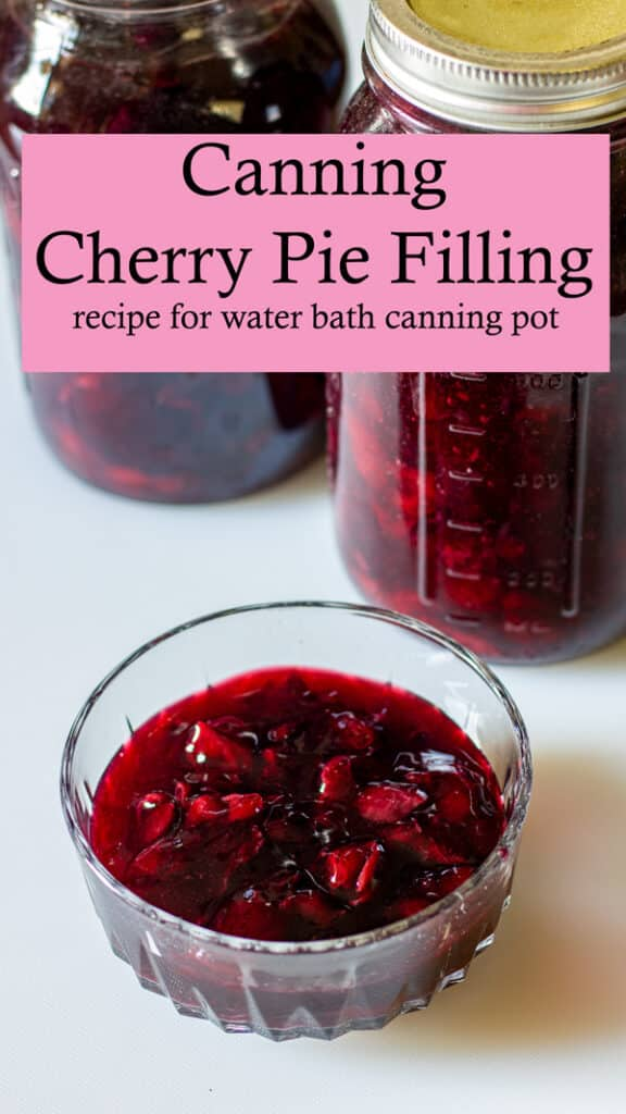 Canning cherry pie filling Pinterest image with text overlay.