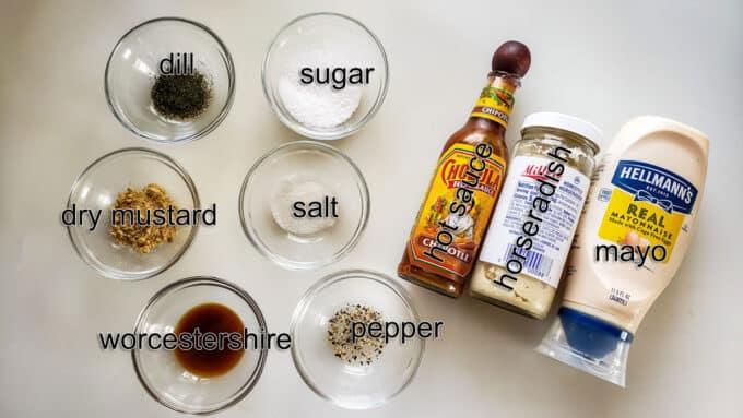 Ingredients for sauce 2 Mayonnaise, horseradish, hot sauce, sugar, salt, pepper, worcestershire sauce, dry mustard, dill.