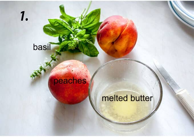 Ingredients for dessert; peaches, melted butter, fresh basil.