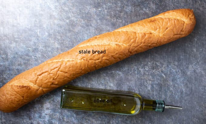 Ingredients; stale bread, olive oil.