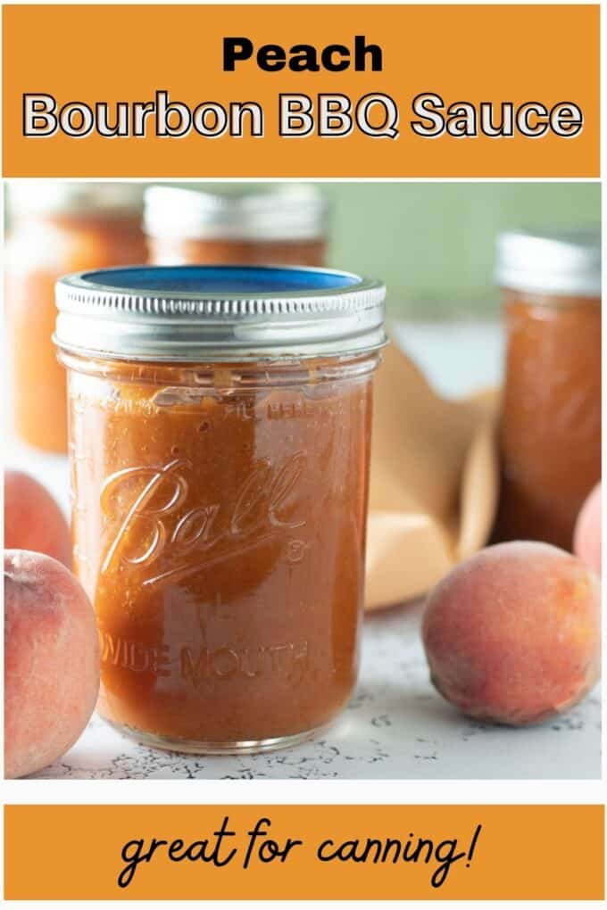 Canning Peach Bourbon BBQ Sauce. Pinterest Pin with text overlay